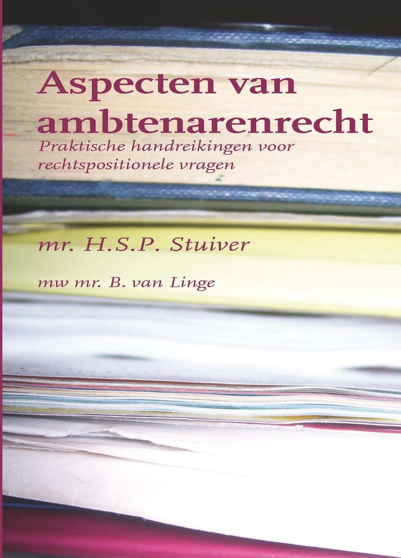 Aspecten van Ambtenarenrecht, handreikingen voor rechtspositionele vraagstukken, 6e druk